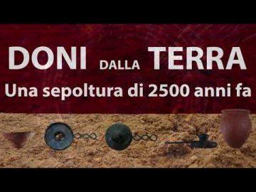 DONI DALLA TERRA. Una sepoltura di 2500 anni fa. Video realizzato a corredo dell'esposizione museale per la 'tomba De Matthaeis 1' nel Museo Archeologico di Frosinone-2015